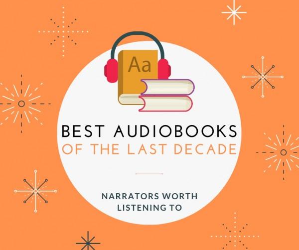 Best Audiobooks Over The Last Decade