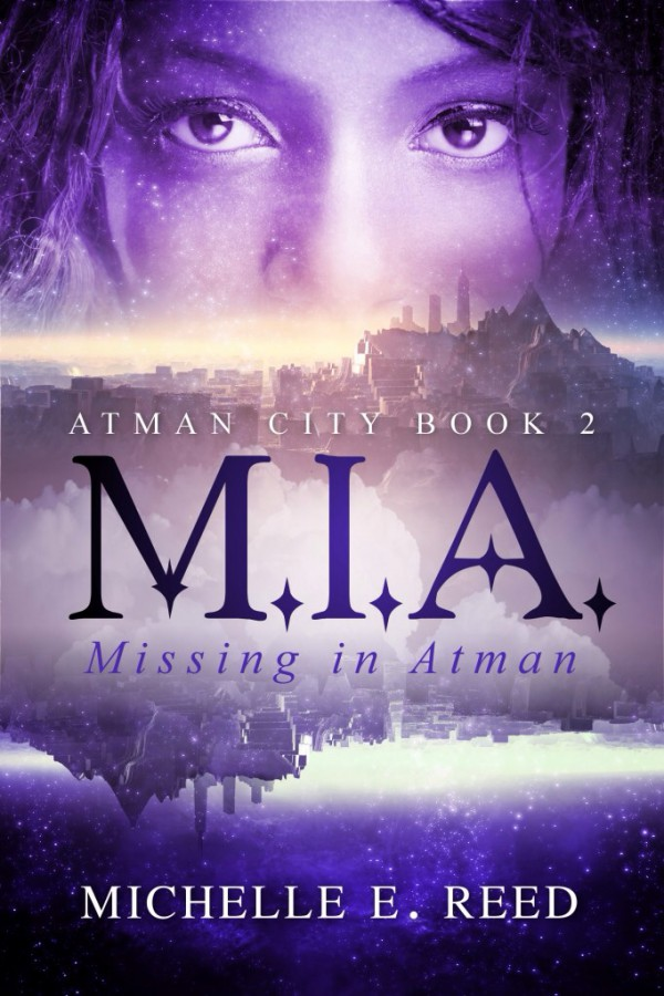 Book SNEAK PEEK ~ Life AD 2: M.I.A.: Missing in Atman by @michelle_e_reed wp.me/p3PwLH-Hu via @HopeToRead @chapterxchapter