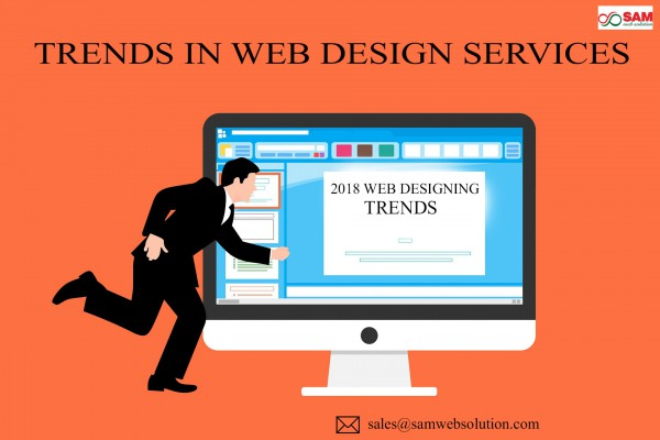 2018 Web Designing Trends and Tactics | Great Impact on your business