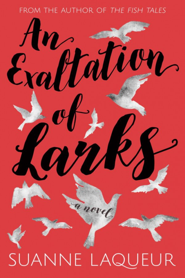 An Exaltation of Larks by Suanne Laqueur Review