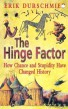 The Hinge Factor: How Chance and Stupidity Have Changed History - Erik Durschmied