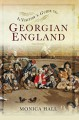 A Visitor's Guide to Georgian England - Monica Hall