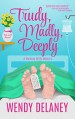 Trudy, Madly, Deeply (A Working Stiffs Mystery Book 1) - Wendy Delaney