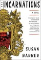 The Incarnations: A Novel - Susan Barker