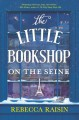 The Little Bookshop on the Seine (The Little Paris Collection #1) - Rebecca Raisin