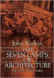 The Seven Lamps of Architecture - John Ruskin