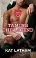 Taming the Legend - Kat Latham
