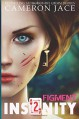 Figment (Insanity Book 2) (Insanity (Mad in Wonderland)) (Volume 2) - Cameron Jace