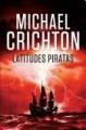 Latitudes Piratas - Michael Crichton