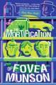The Mortification of Fovea Munson - Mary Winn Heider