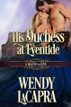 His Duchess at Eventide - Wendy LaCapra