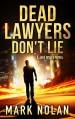 Dead Lawyers Don't Lie: A Jake Wolfe Novel - Mark Nolan