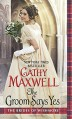 The Groom Says Yes (Brides of Wishmore) - Cathy Maxwell