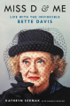 Miss D and Me: Life with the Invincible Bette Davis - Kathryn Sermak, Danelle Morton