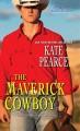 The Maverick Cowboy - Kate Pearce