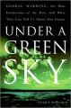 Under a Green Sky: Global Warming, the Mass Extinctions of the Past, and What They Can Tell Us About Our Future - Peter D. Ward