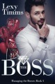 Love the Boss: Billionaire Romance Series (Managing the Bosses Series) (Volume 4) - Lexy Timms
