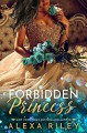 Forbidden Princess (Princess Series Book 4) - Alexa Riley