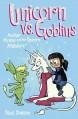 Unicorn Vs Goblins - Dana Simpson