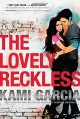 The Lovely Reckless - Kami Garcia