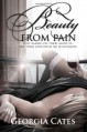 Beauty From Pain (Beauty Series) (Volume 1) - Georgia Cates