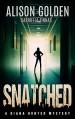 Snatched (A Diana Hunter Mystery Book 2) - Alison Golden, Gabriella Zinnas