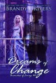 Dreams of Change (Branches of Emrys Book 2) - Emily A. Lawrence, Brandy L. Rivers