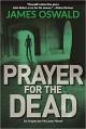 Prayer for the Dead: An Inspector McLean Novel - James Oswald