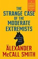 The Strange Case of the Moderate Extremists (Detective Varg 0.8) - Alexander McCall Smith