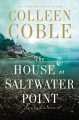 The House at Saltwater Point - Colleen Coble