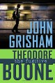 Theodore Boone: the Fugitive - John Grisham