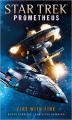 Star Trek Prometheus -Fire with Fire - Bernd Perplies, Christian Humberg