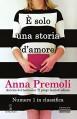 È solo una storia d'amore - Anna Premoli