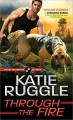 Through the Fire - Katie Ruggle