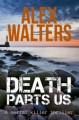 Death Parts Us: a serial killer thriller (DI Alec McKay Book 2) - Alex Walters