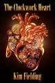 The Clockwork Heart - Kim Fielding