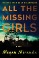 All the Missing Girls: A Novel - Megan Miranda