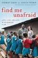 Find Me Unafraid: Love, Loss, and Hope in an African Slum - Jessica Posner, Kennedy Odede