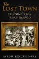 The Lost Town: Bringing Back Trochenbrod - Avrom Bendavid-Val