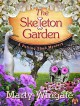 The Skeleton Garden: A Potting Shed Mystery - Marty Wingate