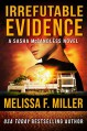 Irrefutable Evidence (Sasha McCandless Legal Thriller Book 7) - Melissa F. Miller