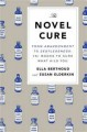 The Novel Cure: From Abandonment to Zestlessness: 751 Books to Cure What Ails You - Susan Elderkin, Ella Berthoud