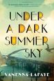 Under a Dark Summer Sky - Vanessa Lafaye