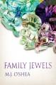 Family Jewels - M.J. O'Shea