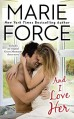 And I Love Her - Marie Force