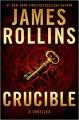 Crucible (A Sigma Force Novel #13) - James Rollins
