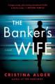 The Banker's Wife - Cristina Alger