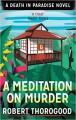 A Meditation on Murder - Robert Thorogood