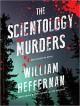 The Scientology Murders: A Dead Detective Novel - William Heffernan