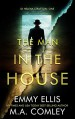 The Man in the House - M.A. Comely, Emmy Ellis